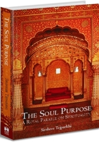 The Soul Purpose - A Royal Parable on Spirituality