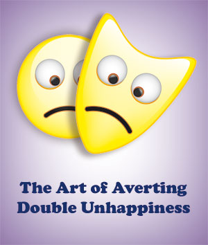 The Art of Averting Double Unhappiness