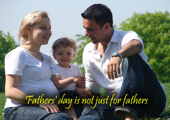 Fathers' day is not just for fathers