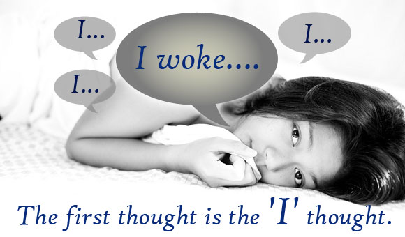 The first thought is the 'I' thought.