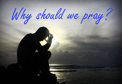 Prayer is not a question, it is an answer