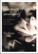 The Magic of Awakening - 111 Answers on Life and Living