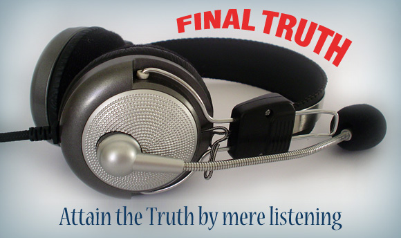 It is possible to attain the Truth by mere listening