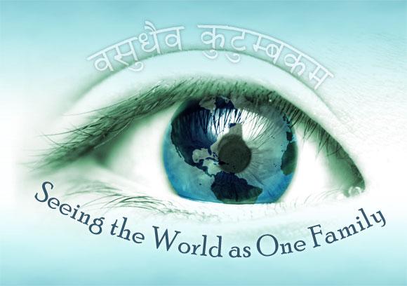 Vasudhaiva Kutumbakam - The World is a Family