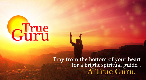 Pray for a true Guru. It is the easiest way to total transformation.