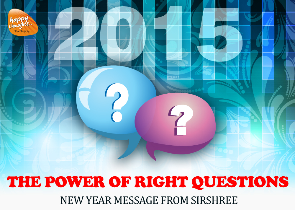 2015 New Year Message from Sirshree: The Power of Right Questions